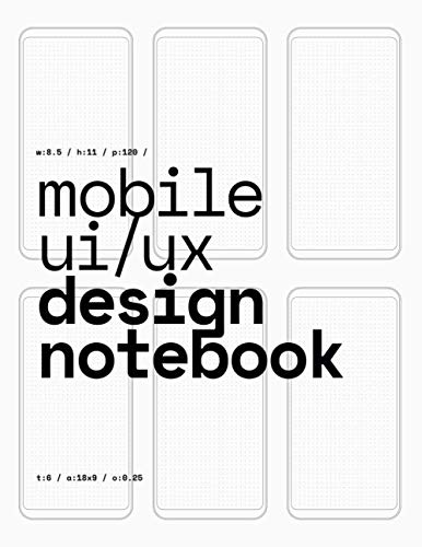 Mobile UI/UX Design Notebook: (White) User Interface & User Experience Design Sketchbook for App Designers and Developers - 8.5 x 11 / 120 Pages / Dot Grid von Independently published
