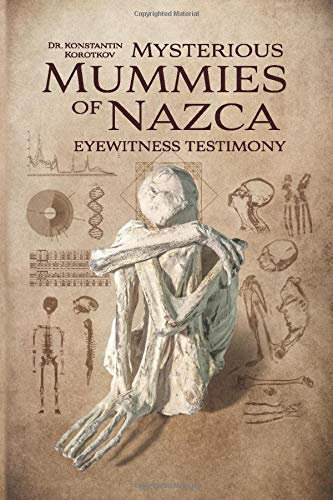 Mysterious Mummies of Nazca: Eyewitness Testimony von Independently published