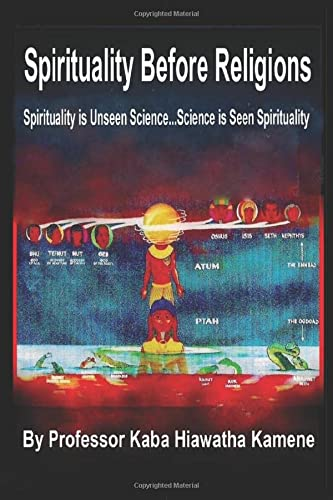 Spirituality Before Religions: Spirituality is Unseen Science...Science is Seen Spirituality von Independently published