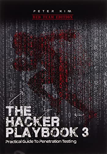 The Hacker Playbook 3: Practical Guide To Penetration Testing von Independently published