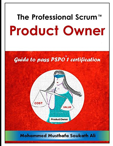 The Professional Scrum Product Owner: Guide to Pass PSPO 1 Certification von Independently published