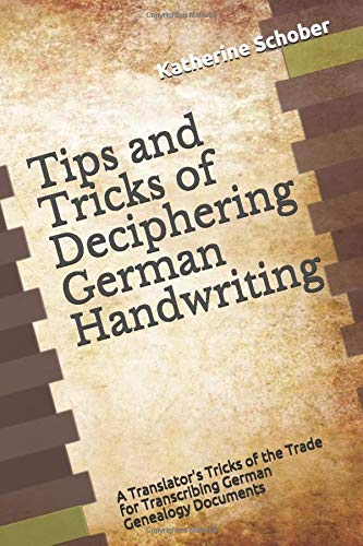 Tips and Tricks of Deciphering German Handwriting: A Translator's Tricks of the Trade for Transcribing German Genealogy Documents von Independently published
