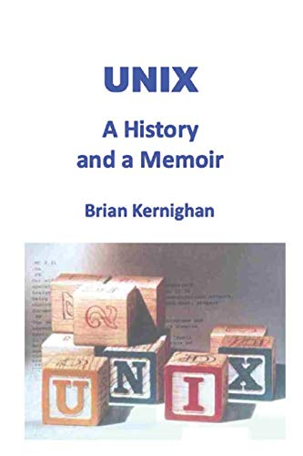 UNIX: A History and a Memoir von Independently published
