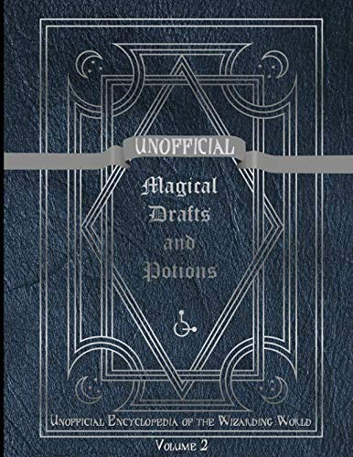 Unofficial Magical Drafts and Potions: Unofficial Encyclopedia of the Wizarding World - Volume 2 von Independently published