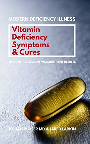 Vitamin Deficiency Symptoms & Cures: Modern Deficiency Illness - Using Intracellular Micronutrient Results - Vitamin Deficiencies can cause: diabetes, infertility, anxiety, fatigue, depression. von Independently published