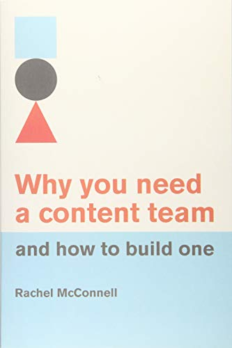 Why you need a content team and how to build one von Independently published