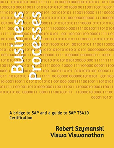 Business Processes: A bridge to SAP and a guide to SAP TS410 Certification von Infivista Inc