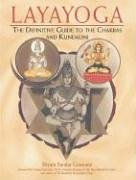 Layayoga: The Definitive Guide to the Chakras and Kundalini: The Definitive Guide to the Chakras and Evoking Kundalini von Inner Traditions
