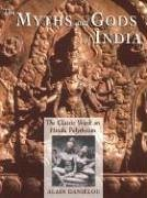 The Myths and Gods of India: The Classic Work on Hindu Polytheism from the Princeton Bollingen Series: The Classic Work of Hindu Polytheism (Princeton/Bollingen Paperbacks) von Inner Traditions