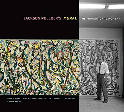Jackson Pollock's Mural - The Transitional Moment von Getty Trust Publications
