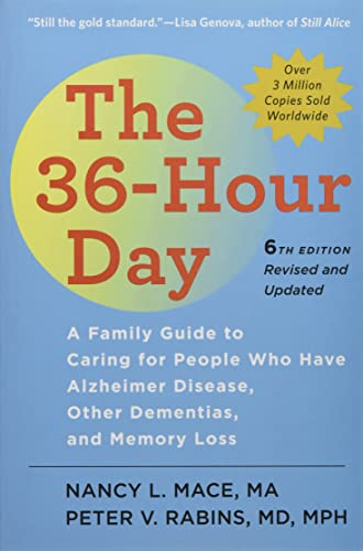 The 36-Hour Day: A Family Guide to Caring for People Who Have Alzheimer Disease, Other Dementias, and Memory Loss (Johns Hopkins Press Health Book) von J. Hopkins Uni. Press