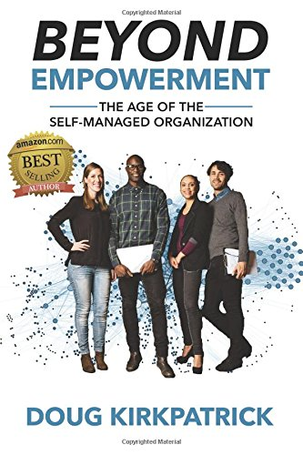 Beyond Empowerment: The Age of the Self-Managed Organization von JETLAUNCH