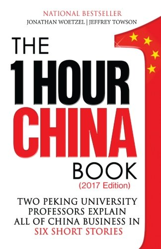 The One Hour China Book: Two Peking University Professors Explain All of China Business in Six Short Stories von Jeffrey Towson