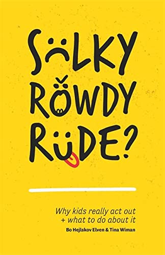 Sulky, Rowdy, Rude? von Jessica Kingsley Publishers