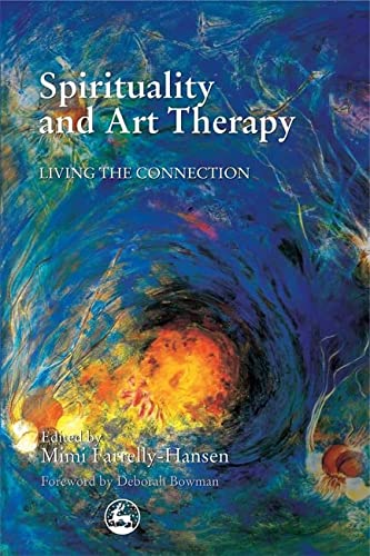 Spirituality and Art Therapy: Living the Connection von Jessica Kingsley