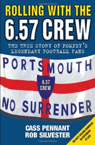 Rolling with the 6.57 Crew: The True Story of Pompey's Legendary Football Fans von John Blake Publishing Ltd