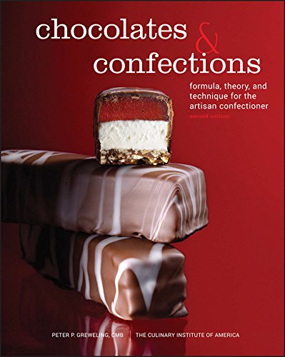 Chocolates and Confections: Formula, Theory, and Technique for the Artisan Confectioner von John Wiley and Sons Ltd
