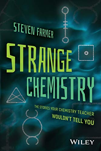 Strange Chemistry: The Stories Your Chemistry Teacher Wouldn't Tell You von Wiley