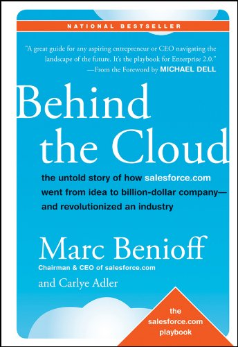 Behind the Cloud: The Untold Story of How Salesforce.com Went from Idea to Billion-Dollar Company-and Revolutionized an Industry von Wiley John + Sons / Wiley, John, & Sons, Inc