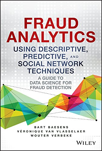 Fraud Analytics Using Descriptive, Predictive, and Social Network Techniques: A Guide to Data Science for Fraud Detection (SAS Institute Inc) von Wiley