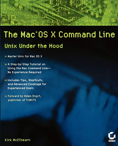 Mac OS X Command Line: Unix Under the Hood von John Wiley & Sons
