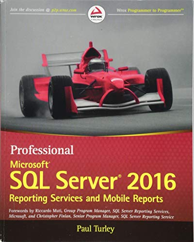 Professional Microsoft SQL Server 2016 Reporting Services and Mobile Reports (Wrox Professional Guides) von Wiley John + Sons