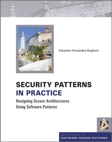 Security Patterns in Practice: Designing Secure Architectures Using Software Patterns (Wiley Series in Software Design Patterns) von Wiley John + Sons