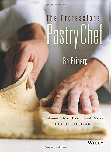 The Professional Pastry Chef: Fundamentals of Baking and Pastry von Wiley