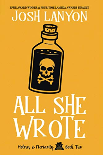 All She Wrote: Holmes & Moriarity Book 2 von JustJoshin