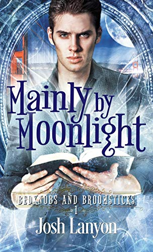 Mainly by Moonlight: Bedknobs and Broomsticks 1 von JustJoshin Publishing, Inc.