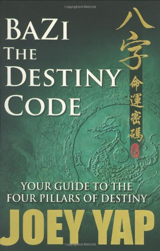 Bazi the Destiny Code: Your Guide to the Four Pillars of Destiny von JY Books Sdn. Bhd. (Joey Yap)