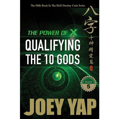 Power of X: Qualifying the 10 Gods von JY Books Sdn. Bhd. (Joey Yap)
