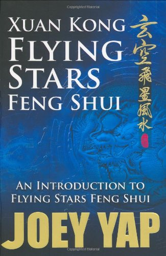Xuan Kong Flying Stars Feng Shui: An Introduction to Flying Stars Feng Shui von Joey Yap