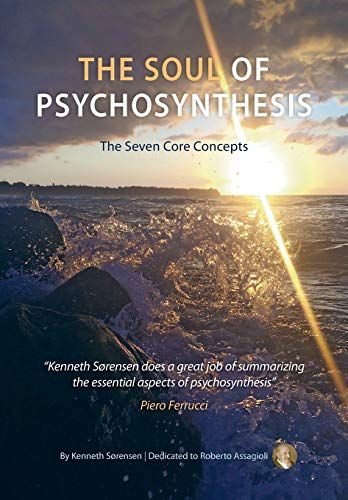 The Soul of Psychosynthesis: The Seven Core Concepts von Kentaur Publishing