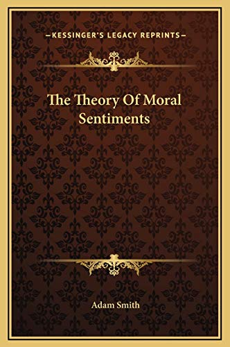 The Theory of Moral Sentiments von Kessinger Publishing
