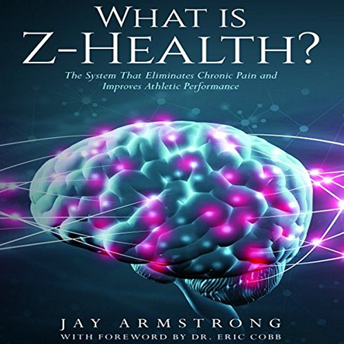What is Z-Health?: The System That Eliminates Chronic Pain and Improves Athletic Performance von Kettlebell Club