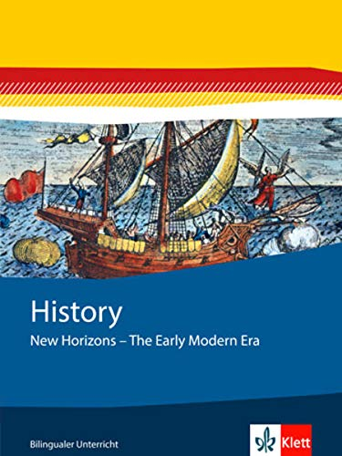 History / Themenhefte Bilingualer Unterricht: History / New Horizons - The Early Modern Era: Themenhefte Bilingualer Unterricht von Klett
