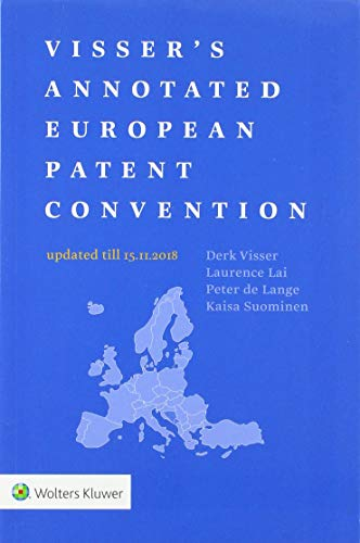 Visser's Annotated European Patent Convention 2018 Edition: 2018 Edition von WOLTERS KLUWER LAW & BUSINESS