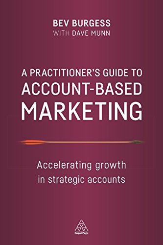 A Practitioner's Guide to Account-Based Marketing: Accelerating Growth in Strategic Accounts von Kogan Page Ltd