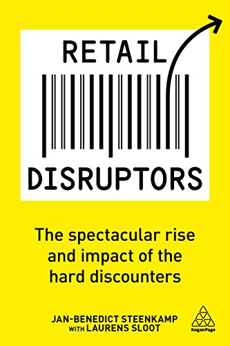 Retail Disruptors: The Spectacular Rise and Impact of the Hard Discounters von Kogan Page Ltd