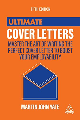 Ultimate Cover Letters: Master the Art of Writing the Perfect Cover Letter to Boost Your Employability (Ultimate Series) von Kogan Page