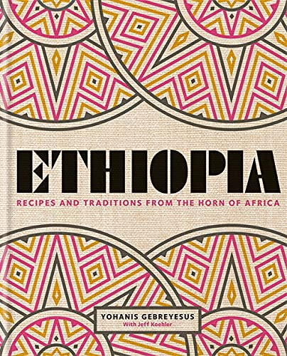 Ethiopia: Recipes and traditions from the horn of Africa von Octopus Publishing Group; Kyle Books