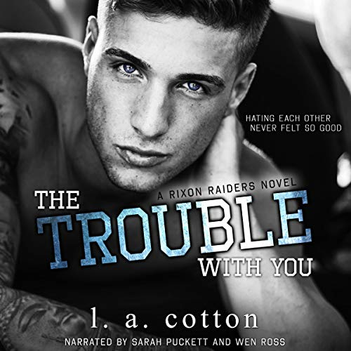 The Trouble with You: Rixon Raiders, Book 1 von L A Cotton