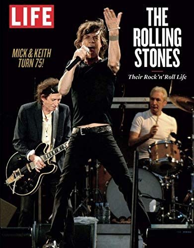 LIFE The Rolling Stones: Their Rock 'n' Roll Life von LIFE