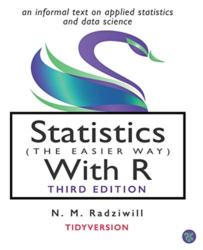 Statistics (the Easier Way) with R, 3rd Ed: an informal text on statistics and data science von Lapis Lucera