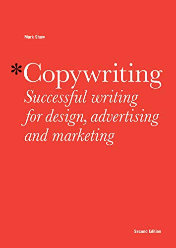 Copywriting: Successful Writing for Design, Advertising and Marketing von Laurence King Verlag GmbH