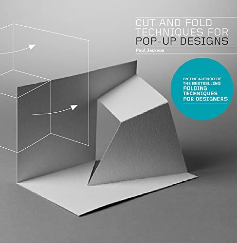 Cut and Fold Techniques for Pop-Up Designs von Laurence King Publishing
