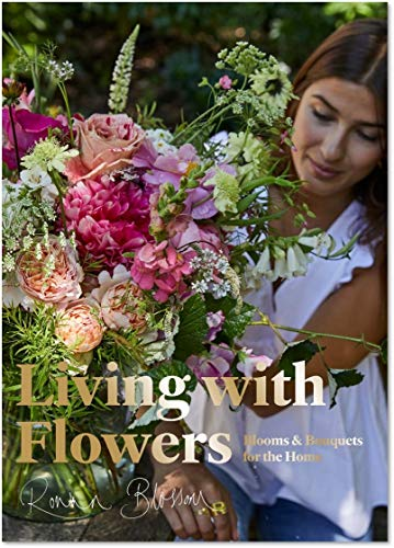 Living with Flowers: Blooms & Bouquets for the Home von Laurence King Publishing