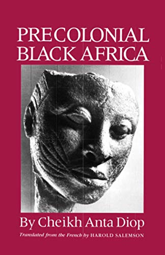 Precolonial Black Africa: A Comparative Study of the Political and Social Systems of Europe and Black Africa, from Antiquity to the Formation of Modern States von A Cappella Books