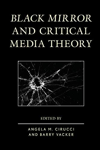 Black Mirror and Critical Media Theory von Lexington Books